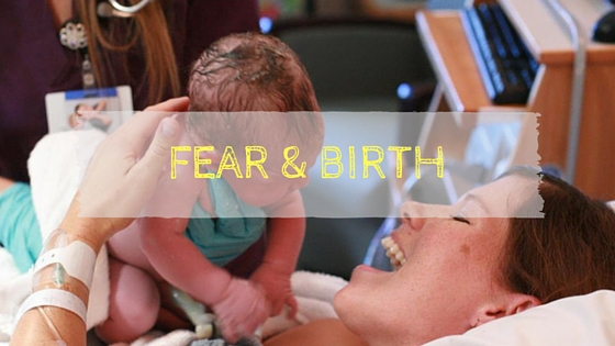 Fear and Birth