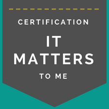 Certification: It Matters to Me
