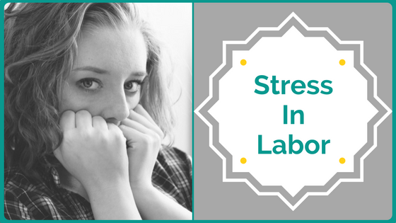 stress in labor