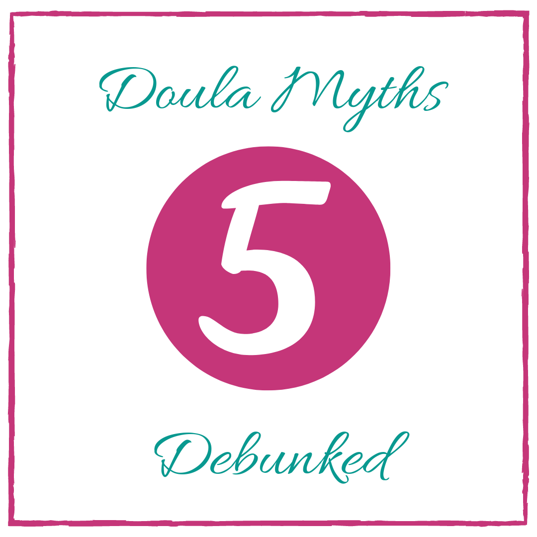5 Common Doula Myths Debunked