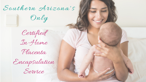 In-Home Placenta Encapsulation Services – Tucson, AZ