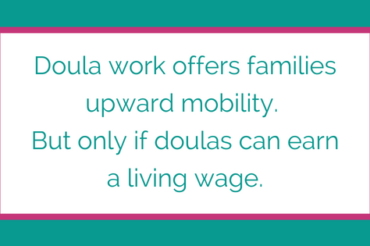 Doula Work, Upward Mobility and the Struggle to Overcome Free