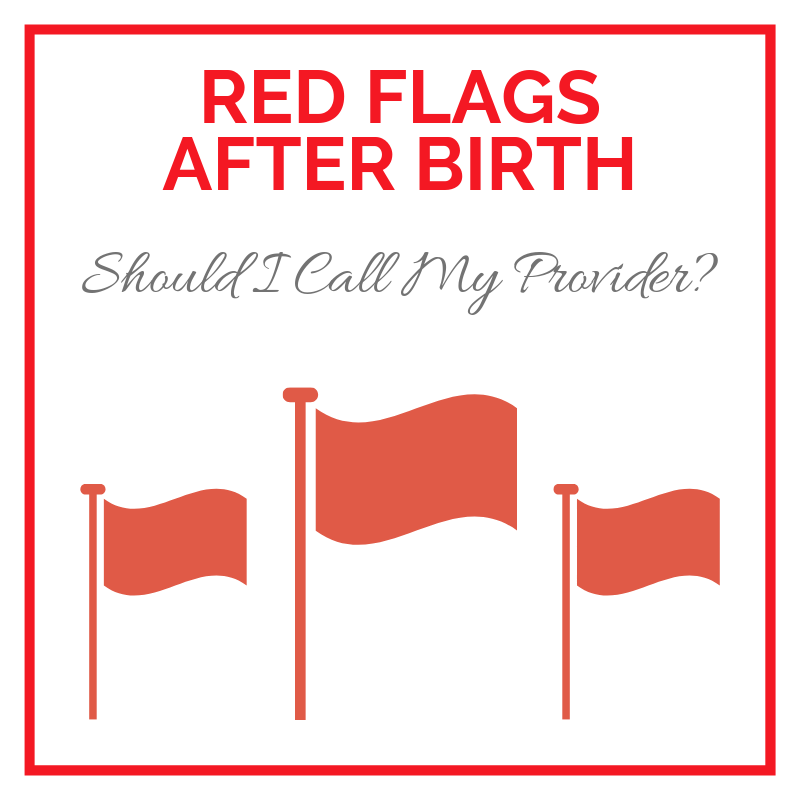 Red Flags After Birth: Should I Call My Doctor?